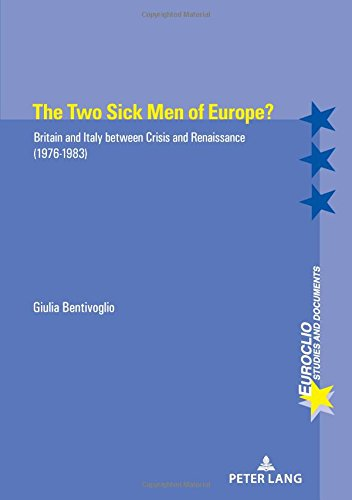 The Two Sick Men of Europe?: Britain and Italy between Crisis and Renaissance (1976-1983) par Giulia Bentivoglio