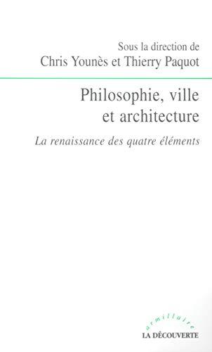 Philosophie, ville et architecture : La Renaissance des quatre éléments par Thierry Paquot