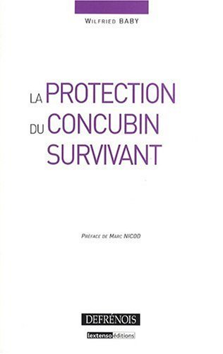 La protection du concubin survivant par Wilfried Baby
