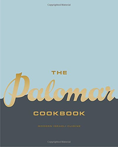 the-palomar-cookbook-modern-israeli-cuisine