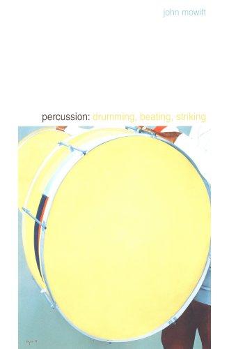 Percussion: Drumming, Beating, Striking (English Edition)