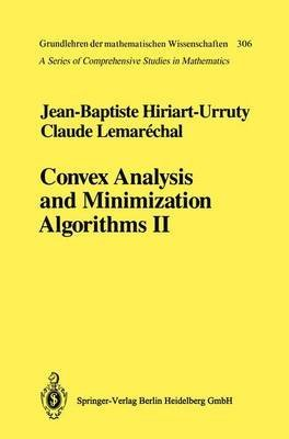 [(Convex Analysis and Minimization Algorithms: Advanced Theory and Bundle Methods Part 2: Advanced Theory and Bundle Methods )] [Author: Jean-Baptiste Hiriart-Urruty] [Dec-2010]