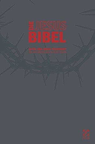 Die Jesus Bibel: Altes und Neues Testament. Mit den Worten Jesu in roter Schrift.