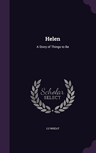 Helen: A Story of Things to Be