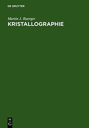 Kristallographie: Eine Einführung in die geometrische und röntgenographische Kristallkunde