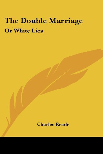 The Double Marriage: Or White Lies