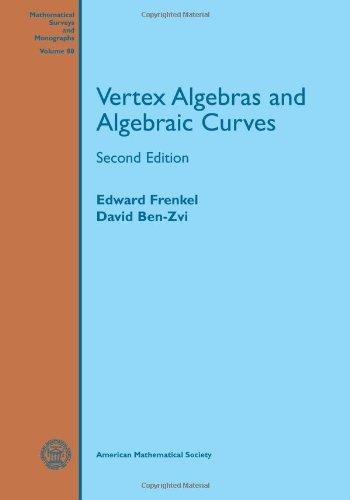 Vertex Algebras and Algebraic Curves: 88 (Mathematical Surveys and Monographs (Z)) by Edward Frenkel (2004-08-30)