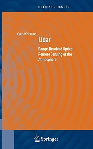 Lidar: Range-Resolved Optical Remote Sensing of the Atmosphere (Springer Series in Optical Sciences, Band 102) -