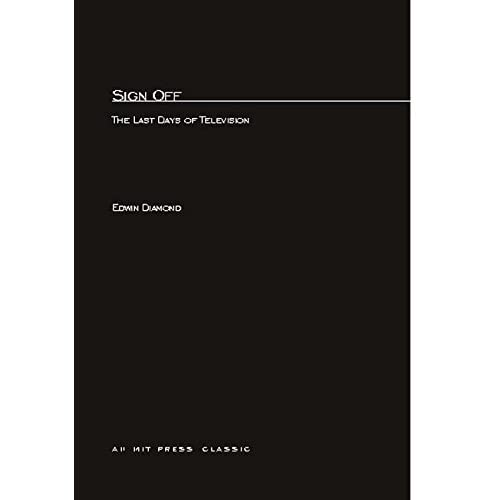 [(Sign Off : The Last Days of Television)] [By (author) Edwin Diamond] published on (June, 1983)