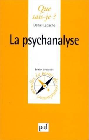 La Psychanalyse - Que sais je ? n 660