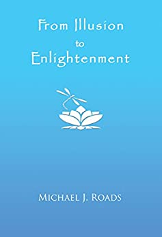 From Illusion to Enlightenment (English Edition) di [Roads, Michael J., Roads, Michael J.]