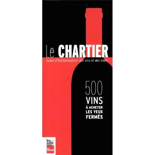 Le Chartier : 500 vins à acheter les yeux fermés - Guide d'harmonisation des vins et des mets