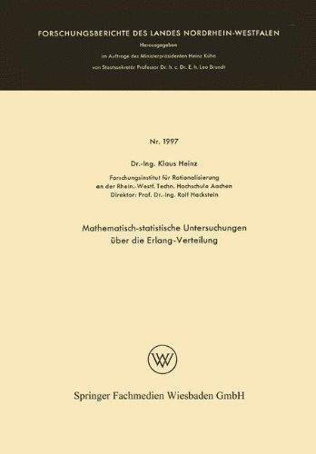 Mathematisch-statistische Untersuchungen über die Erlang-Verteilung (Forschungsberichte des Landes Nordrhein-Westfalen)