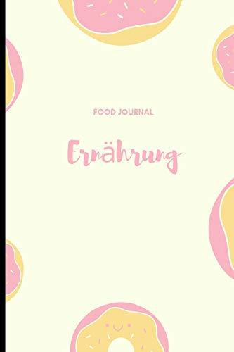 ERNÄHRUNG FOOD JOURNAL: A5 Ernährungstagebuch für über 110 Tage | Tagebuch | Ernährungstagebuch | Gesunde Ernährung | Abnehmtagebuch (Food Journal Tagebuch)