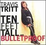 10 Feet Tall and Bulletproof