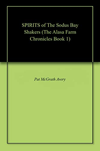 SPIRITS of The Sodus Bay Shakers (The Alasa Farm Chronicles Book 1) (English Edition) Animal Shaker