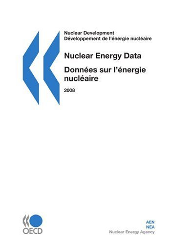 Nuclear Energy Data 2008:: Edition 2008 par OECD Organisation for Economic Co-operation and Develop