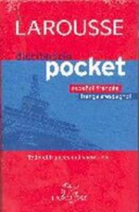 Larousse diccionario pocket Espanol Frances - Francais-Espagnol/ Spanish-French Larousse Dictionary: Todo El Frances Indispensable