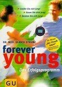 Preisvergleich Produktbild Forever young: Das Erfolgsprogramm