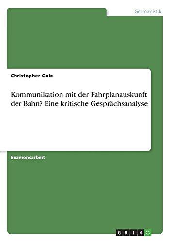 Golz, C: Kommunikation mit der Fahrplanauskunft der Bahn? Ei