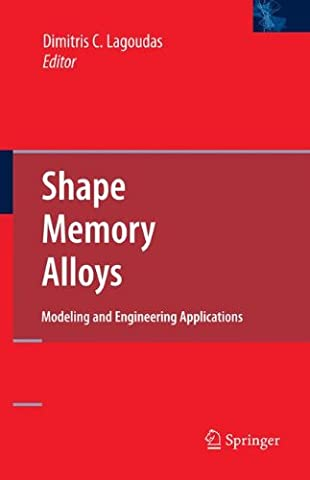 Shape Memory Alloys: Modeling and Engineering Applications