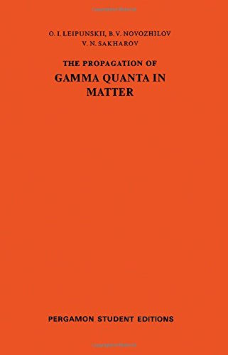 The Propagation of Gamma Quanta in Matter: International Series of Monographs on Nuclear Energy, Volume 6