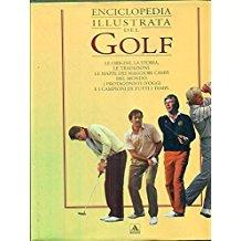 Enciclopedia illustrata del golf. Ediz. illustrata (Illustrati. Hobby e collezionismo) por Malcom Campbell