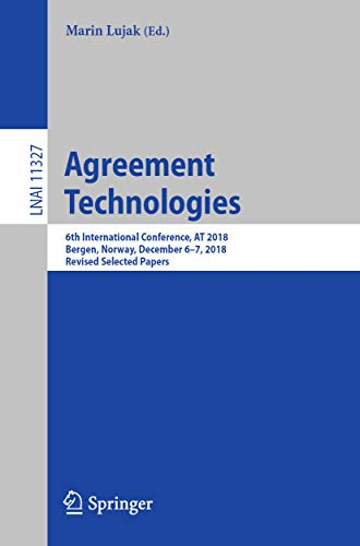 Agreement Technologies: 6th International Conference, AT 2018, Bergen, Norway, December 6-7, 2018, Revised Selected Papers (Lecture Notes in Artificial Intelligence Book 11327) (English Edition) (Marine-multi-tool)