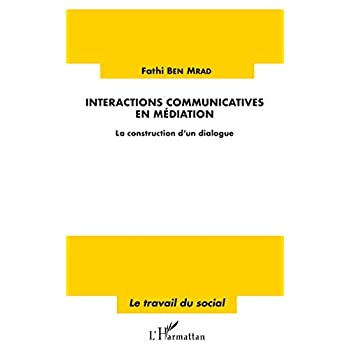 Interactions communicatives en médiation: La construction d'un dialogue