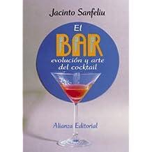 El bar: Evolución y arte del cocktail (Libros Singulares (Ls))