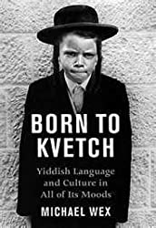 Born to Kvetch by Michael Wex (2005-08-01)