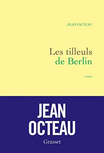 Les tilleuls de Berlin: premier roman