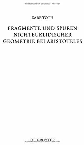 Fragmente und Spuren nichteuklidischer Geometrie bei Aristoteles (Beiträge zur Altertumskunde, Band 280)