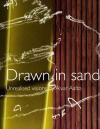 Drawn in Sand: Unrealised Visions by Alvar Aalto Aalto-sand