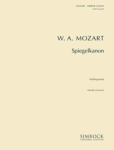Spiegel-Kanon: für Mallet-Quartett. 2 Marimbaphone, Glockenspiel und Vibraphon. Partitur und Stimmen.