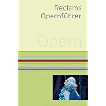 Reclams Opernführer: 39., aktual. u. erw. Auflage