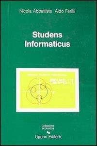 Studens informaticus. Avviamento alla cultura informatica