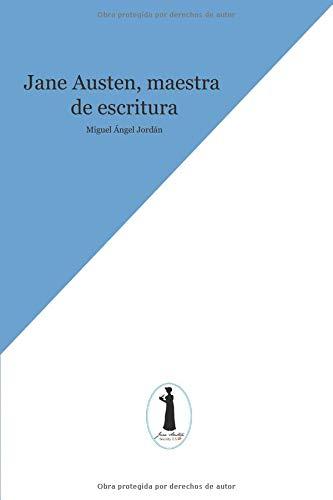 Jane Austen, maestra de escritura por MIGUEL  ÁNGEL JORDÁN
