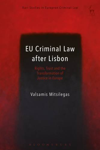EU Criminal Law after Lisbon: Rights, Trust and the Transformation of Justice in Europe (Hart Studies in European Criminal Law) by Valsamis Mitsilegas (2016-06-30)
