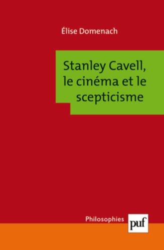 Stanley Cavell, le cinéma et le scepticisme par Domenach Elise