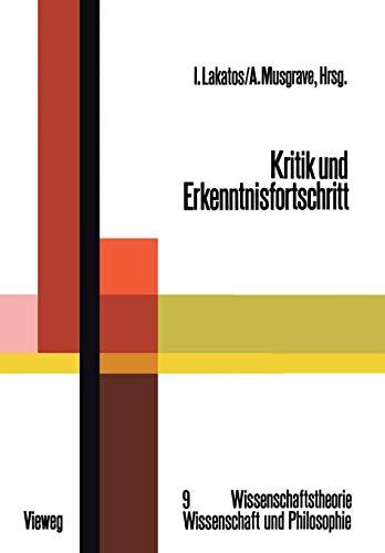 Kritik und Erkenntnisfortschritt (Wissenschaftstheorie, Wissenschaft und Philosophie, Band 9)