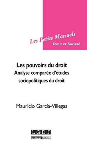 Les Pouvoirs du droit. Analyse comparée d'études sociopolitiques du droit par Mauricio Garcia-villegas