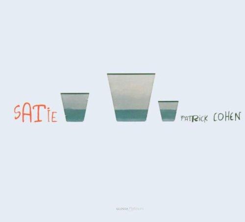 SATIE Pieces for piano .Patrick Cohen (Erik Satie-piano-musik)