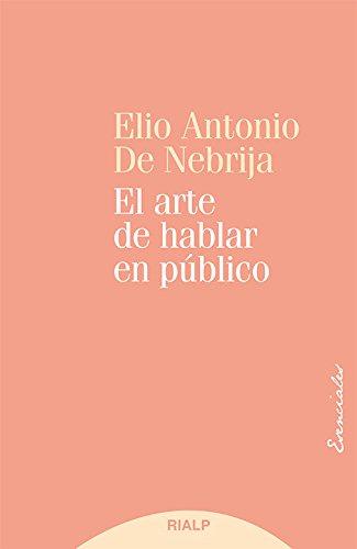 El arte de hablar en público por Antonio De Nebrija