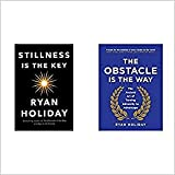 Stillness is the Key: An Ancient Strategy for Modern Life + The Obstacle is the Way: The Ancient Art of Turning Adversity to