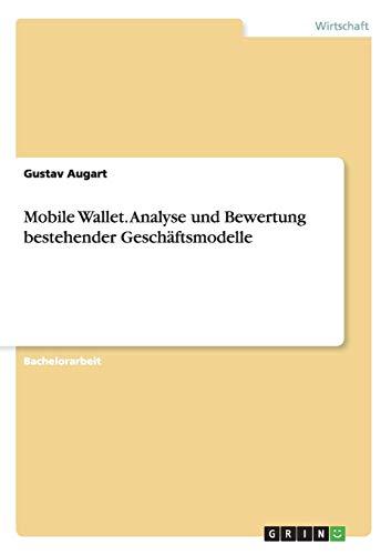 Mobile Wallet. Analyse und Bewertung bestehender Geschäftsmodelle