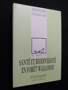Santé et biodiversité en forêt wallonne (1998 travaux n° 20) par Collectif