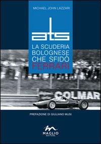 ATS. La scuderia bolognese che sfid Ferrari