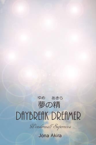 Daybreak Dreamer: 夢の精 (English Edition) eBook: Jona Akira ...