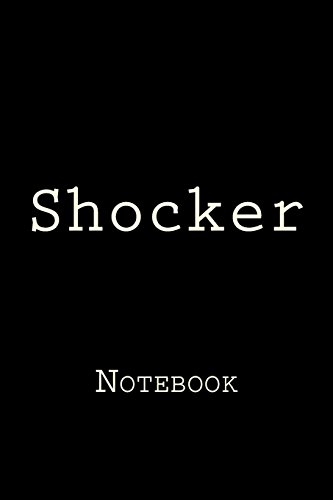 Shocker: Notebook, 150 lined pages, softcover, 6 x 9 por Wild Pages Press